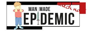 Watch Man Made Epidemic