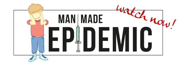 Watch Man Made Epidemic
