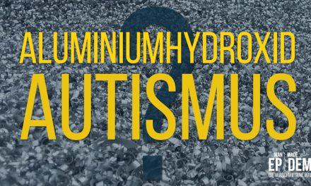 Studie: Aluminium Wirkverstärker in Impfstoffen lösen Autismus aus